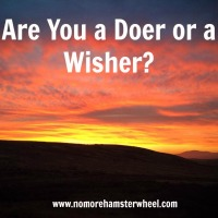 Are You A Doer Or A Wisher?