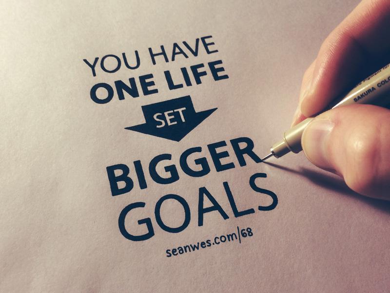 you-have-one-life-set-bigger-goals