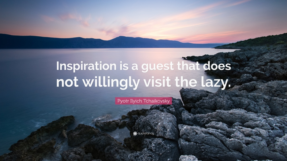 370084-Pyotr-Ilyich-Tchaikovsky-Quote-Inspiration-is-a-guest-that-does