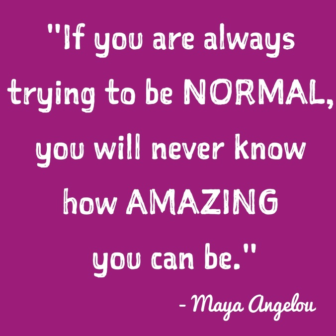 inspirational-quotes-inspiring-quotes-potential-quotes-inner-voice-quotes-if-you-are-always-trying-to-be-normal-you-will-never-know-how-amazing-you-can-be
