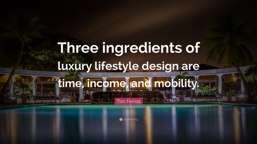 54618-Tim-Ferriss-Quote-Three-ingredients-of-luxury-lifestyle-design-are.jpg