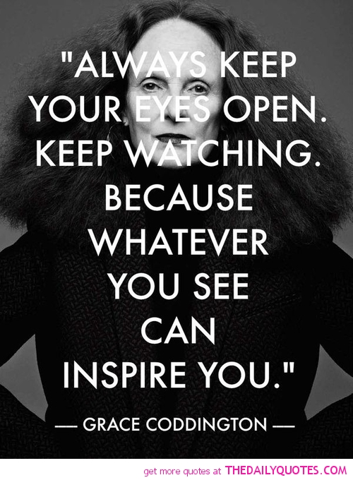 always-keep-your-eyes-open-grace-coddington-quote-pics