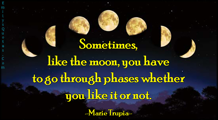EmilysQuotes.Com-moon-phases-like-change-life-advice-inspirational-Marie-Trupia