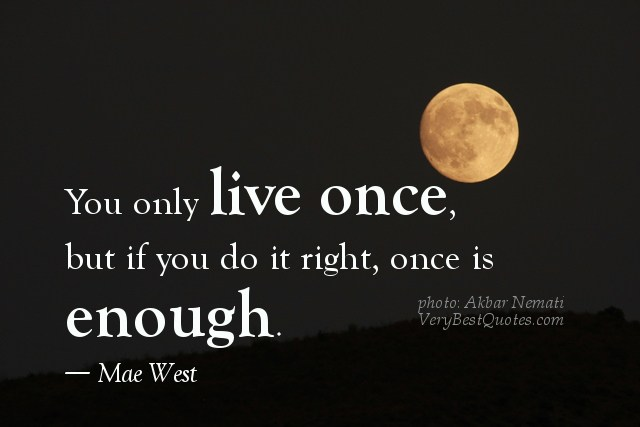 good-thoughts-about-life-you-only-live-once
