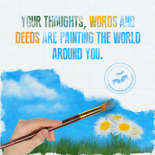 Your-thoughts-words-and-deeds-inspirational-quotes