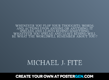 quote-generator-poster-whenever-you-plop-your-thoughts-words-and-actions-upon-anyone-or-anything-it-