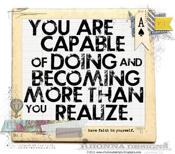 crazy-motivational-quote-you-are-capable-of-doing-and-becoming-more-than-you-realize