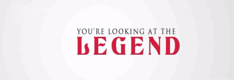 You Are Lokking At The Legend