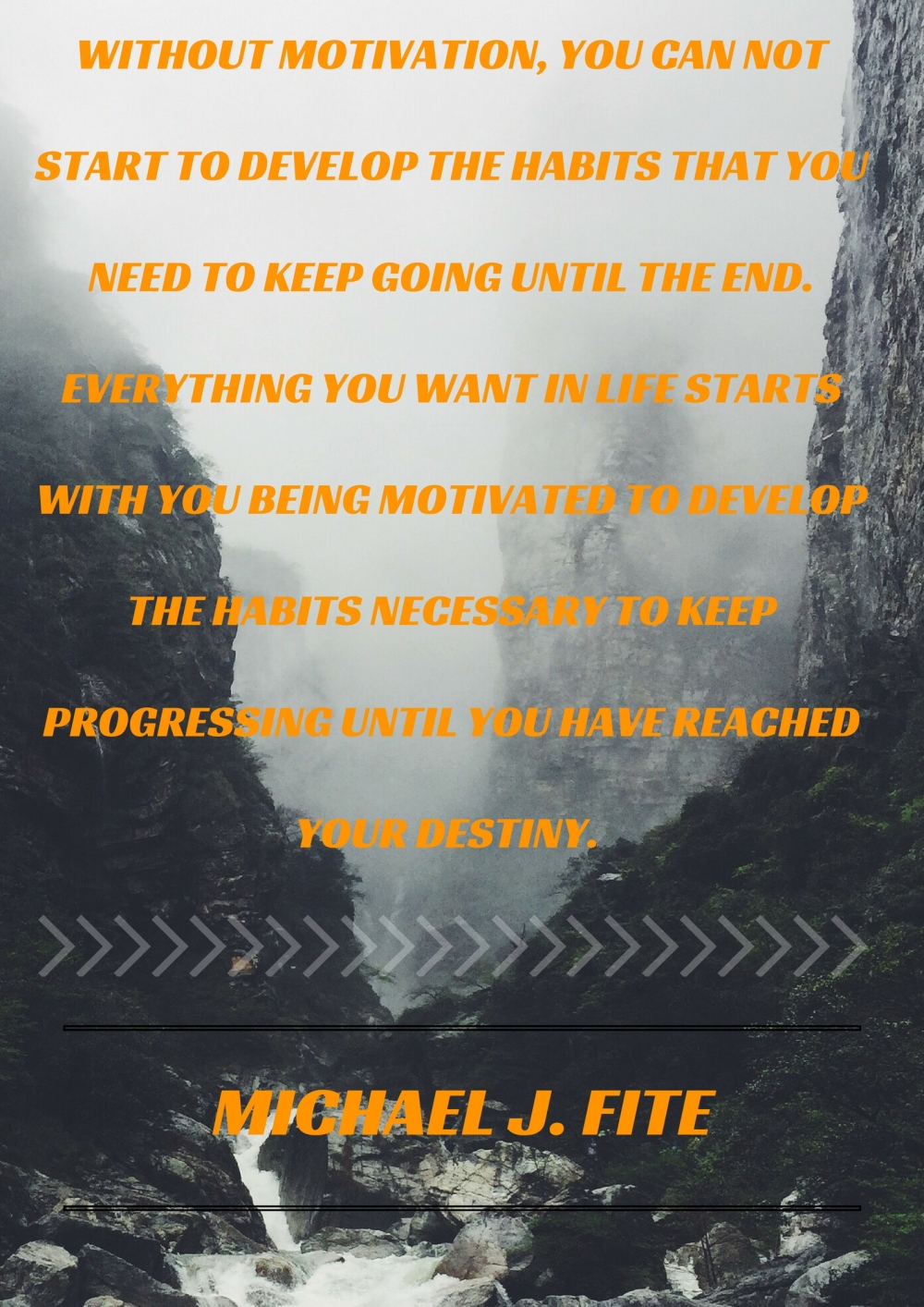 without motivation, you can not start to develop the habits that you need to keep going until the end. Everything you want in life starts with you being motivated to develop the habits n